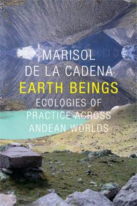 Book cover for de la Cadena's EARTH BEINGS
